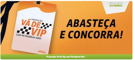 Promoção Vá de VIP com Petrobras Grid