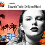 Promoção Taylor Swift ao vivo em Miami