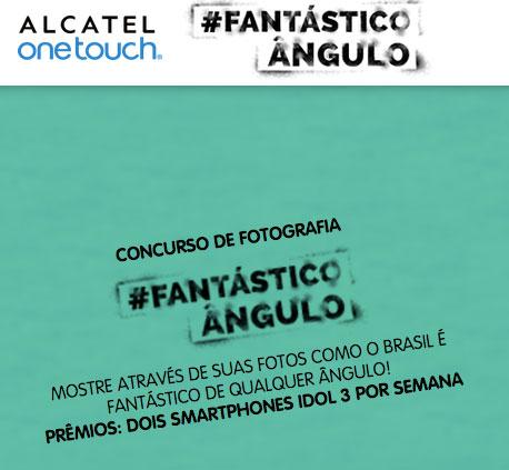Promoção Alcatel Fantástico de Qualquer Ângulo