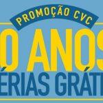 Promoção CVC 10 Anos de Férias Grátis