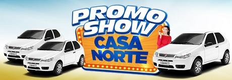 Promoção Promo Show Casa Norte