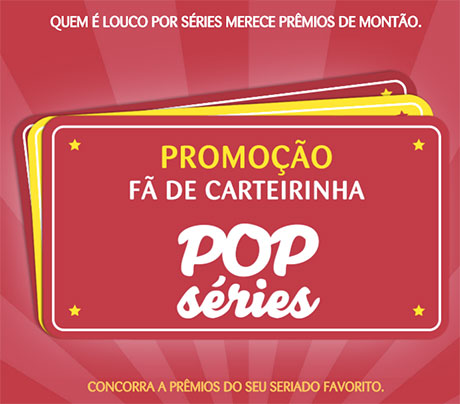 Promoção Fã de carteirinha do Pop Séries