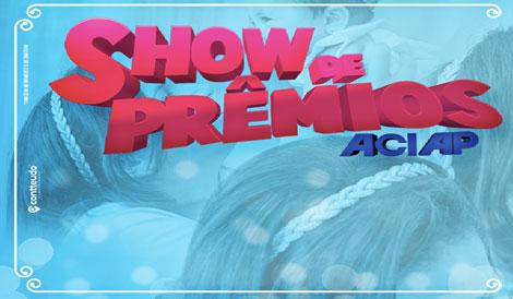 Promoção Show de Prêmios ACIAP