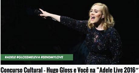 Promoção Hugo Gloss e você na Adele Live 2016