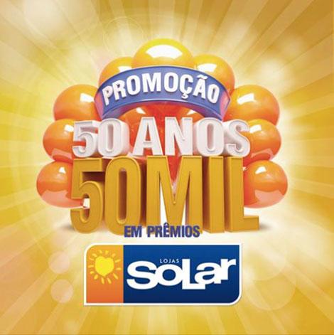Promoção Lojas Solar 50 Anos 50 Mil em Prêmios