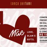 Promoção Love, Glam & Gifts Para O Maior Amor do Mundo