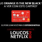 Promoção Santander Loucos por Netflix