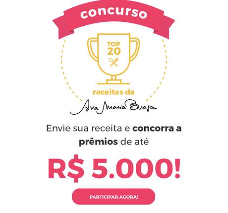 Promoção Top 20 Receitas da Ana Maria Braga
