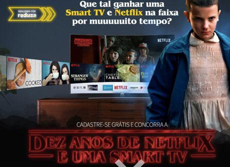 Promoção Reduza Dez anos de Netflix + Smart TV 40