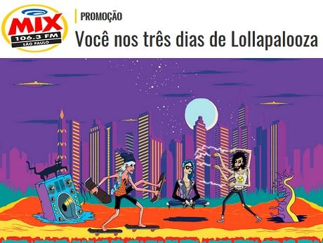 Promoção Mix FM Você nos três dias de Lollapalooza