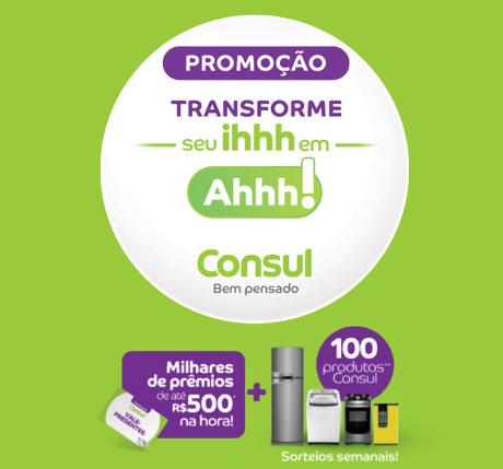 Promoção Consul Transforme Seu Ihhh em Ahhh
