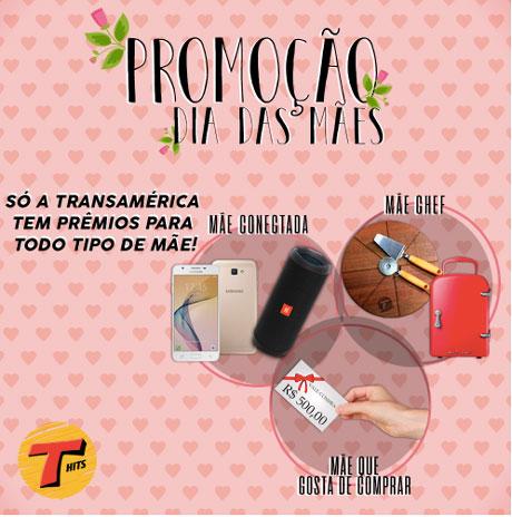 Promoção TransaméricaDia das Mães Hits
