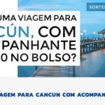 Promoção Viagem para Cancun com Acompanhante
