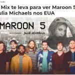 Promoção Maroon 5 e Julia Michaels nos EUA