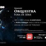 Promoção Sky e HBO Orquestra Fora de Série Game Of Thrones