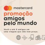 Promoção Mastercard Amigos pelo Mundo