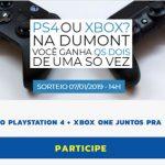 Promoção PS4 ou Xbox? Na Dumont Você Ganha os Dois