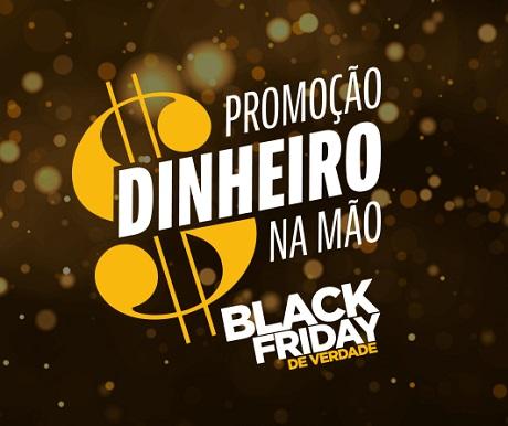 Promoção Black Friday de Verdade Dinheiro Na Mão