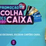 Promoção Escolha Cartões Caixa