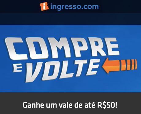 Promoção Ingressos.com Compre e Volte