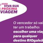 Promoção Viva Sua Próxima Viagem Com RIOgaleão