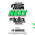 Promoção Team Next no LollaBR