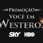 Promoção Você em Westeros SKY HBO