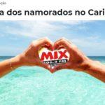 Promoção Mix FM Dia dos Namorados no Caribe