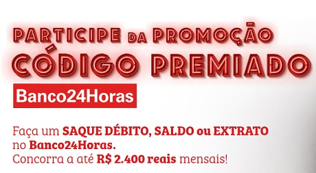 Promoção Código Premiado Banco24Horas