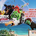 Promoção Angry Birds 2 O Filme e Cinemark Mania