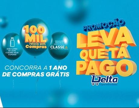 Promoção Delta Supermercados Aniversário Leva que tá pago