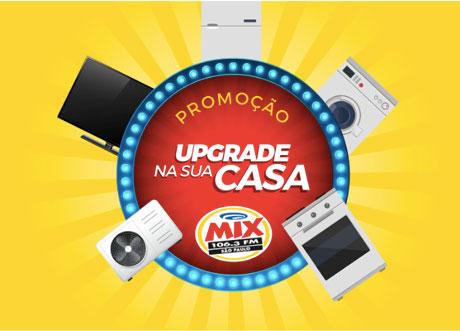 Promoção Mix FM Upgrade Na Sua Casa